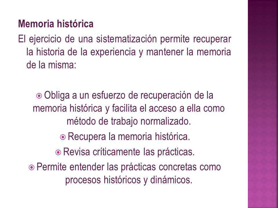 Recupera la memoria histórica. Revisa críticamente las prácticas.