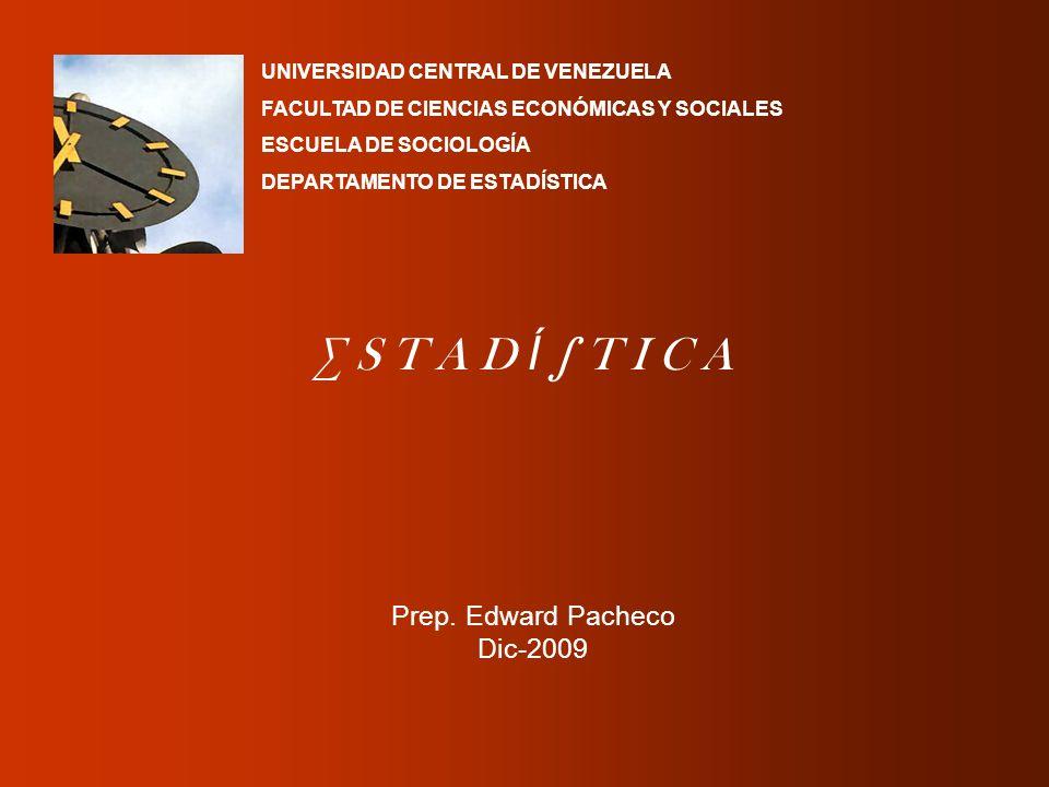 ∑ S T A D Í ∫ T I C A Prep. Edward Pacheco Dic-2009