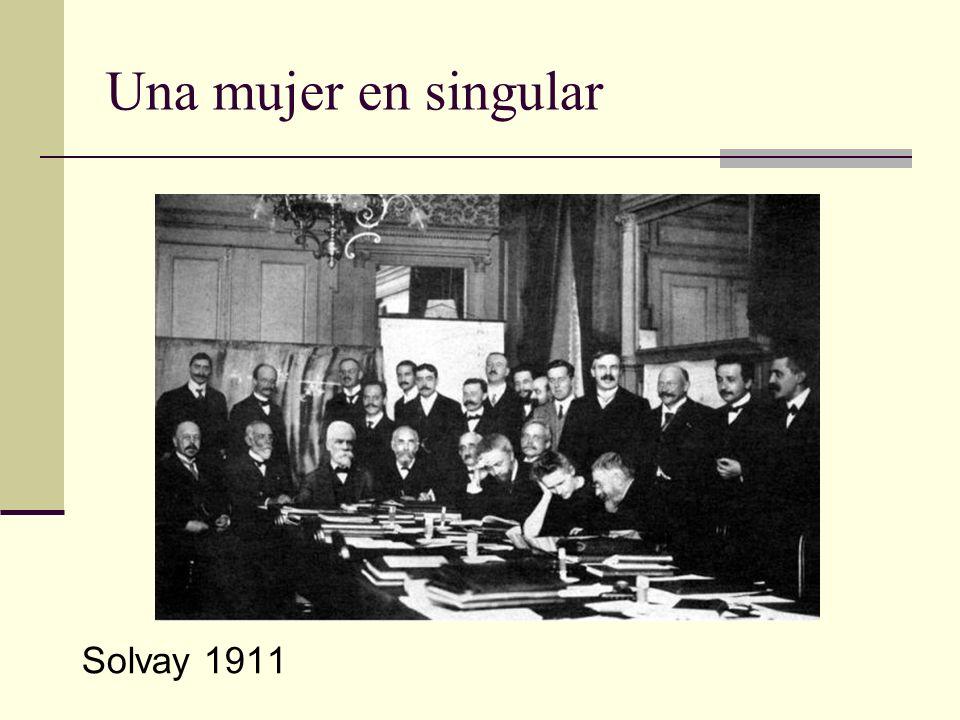 Una mujer en singular Solo Marie Curie Solvay 1911