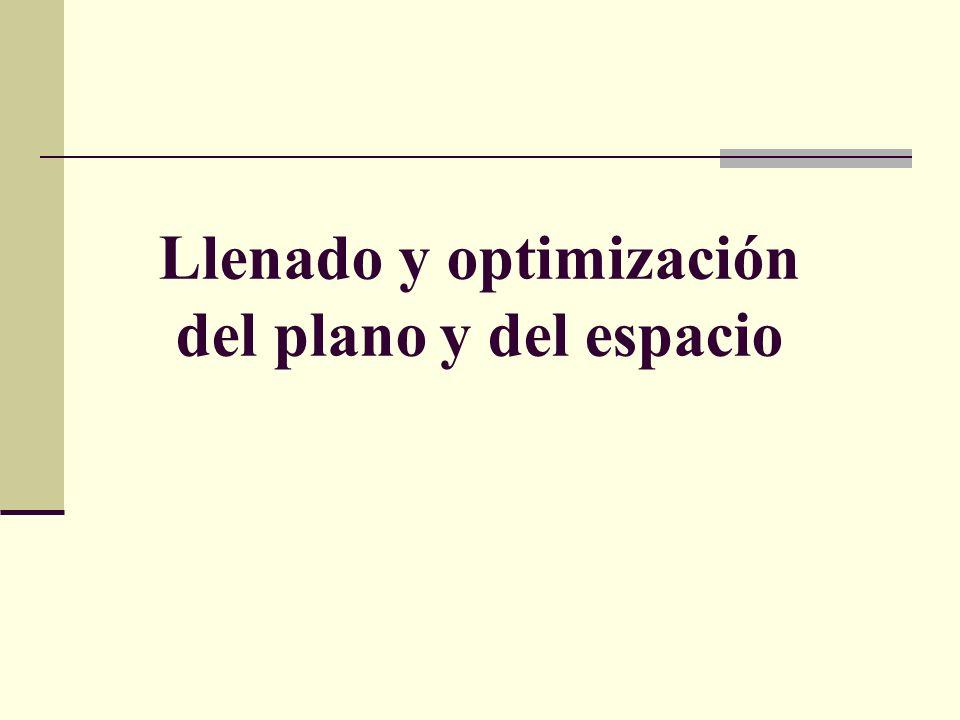 Llenado y optimización del plano y del espacio
