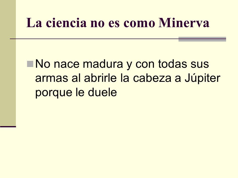 La ciencia no es como Minerva
