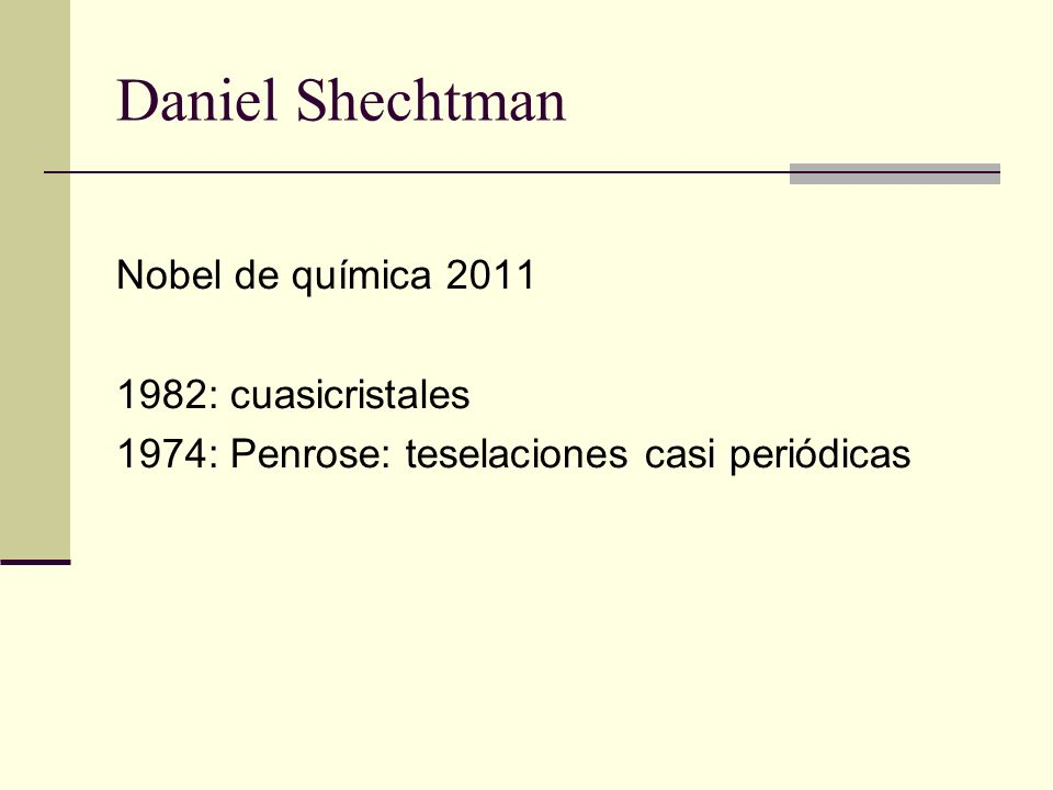 Daniel Shechtman Nobel de química 2011 1982: cuasicristales