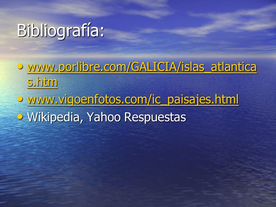 Bibliografía: www.porlibre.com/GALICIA/islas_atlanticas.htm