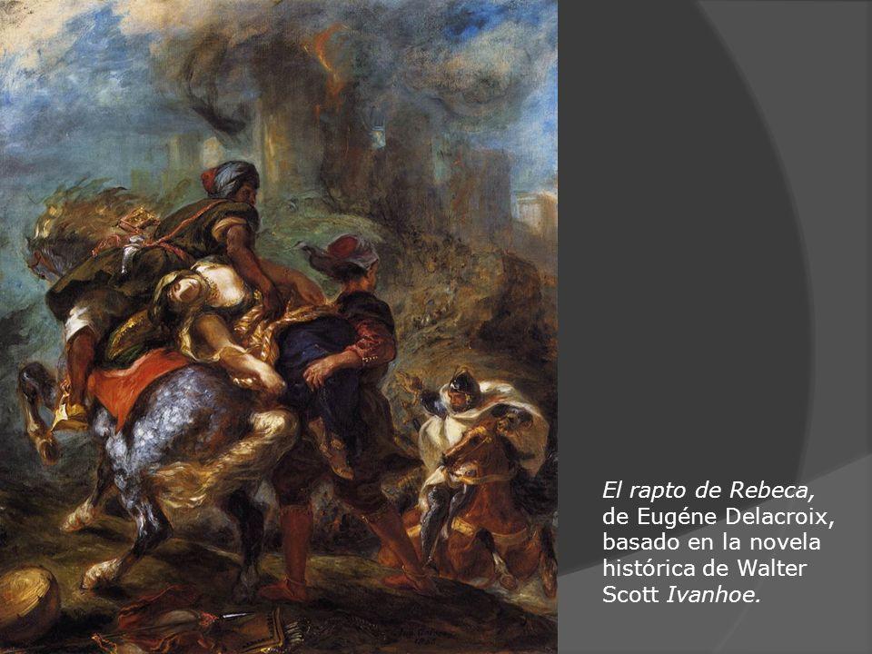 El rapto de Rebeca, de Eugéne Delacroix, basado en la novela histórica de Walter Scott Ivanhoe.