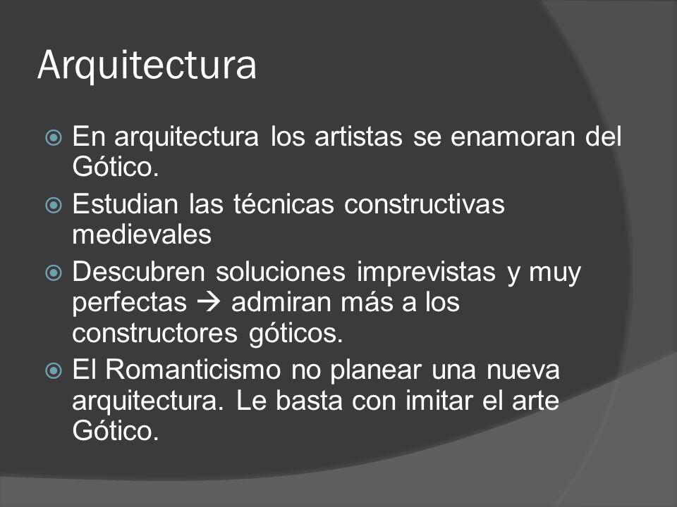 Arquitectura En arquitectura los artistas se enamoran del Gótico.