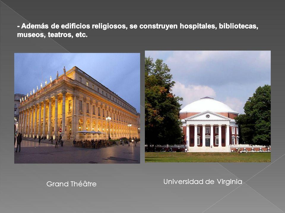 - Además de edificios religiosos, se construyen hospitales, bibliotecas, museos, teatros, etc.