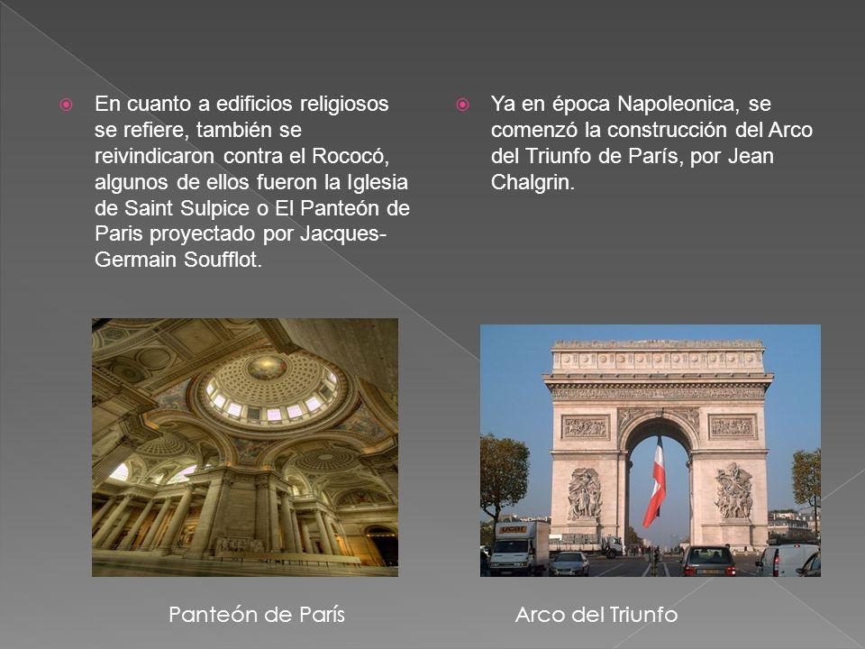 En cuanto a edificios religiosos se refiere, también se reivindicaron contra el Rococó, algunos de ellos fueron la Iglesia de Saint Sulpice o El Panteón de Paris proyectado por Jacques-Germain Soufflot.