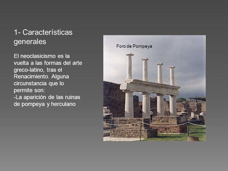 1- Características generales El neoclasicismo es la vuelta a las formas del arte greco-latino, tras el Renacimiento. Alguna circunstancia que lo permite son: