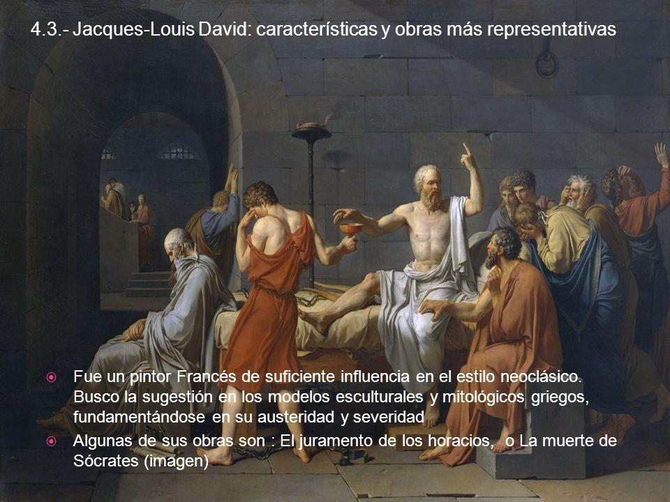 4.3.- Jacques-Louis David: características y obras más representativas