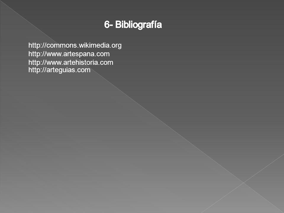 6- Bibliografía http://commons.wikimedia.org http://www.artespana.com