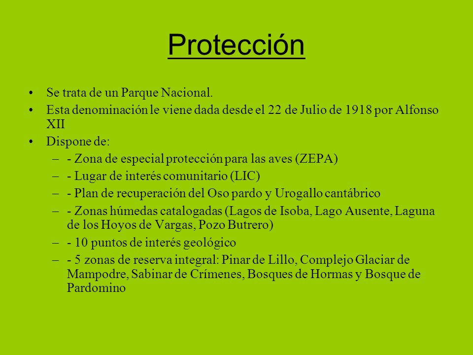 Protección Se trata de un Parque Nacional.