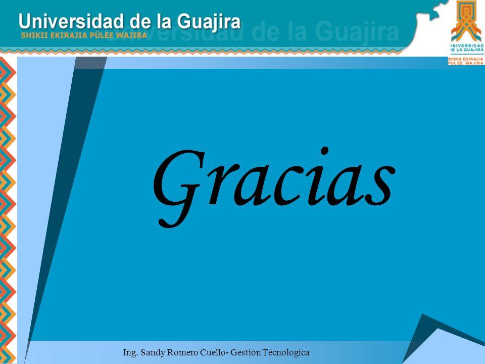 Gracias Ing. Sandy Romero Cuello- Gestión Técnologica