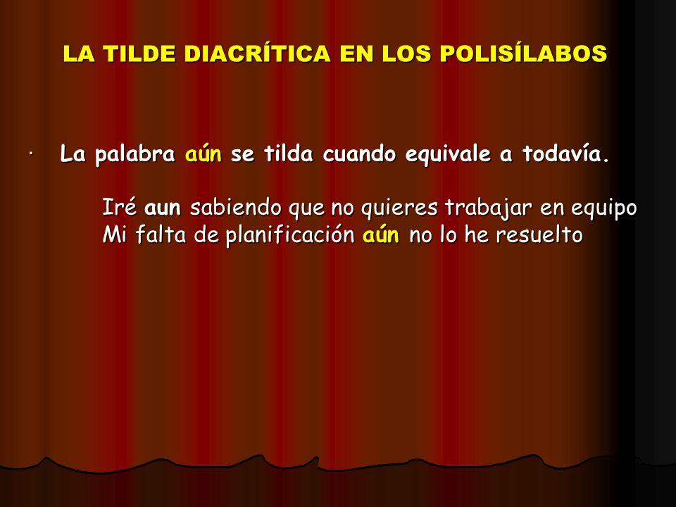 LA TILDE DIACRÍTICA EN LOS POLISÍLABOS