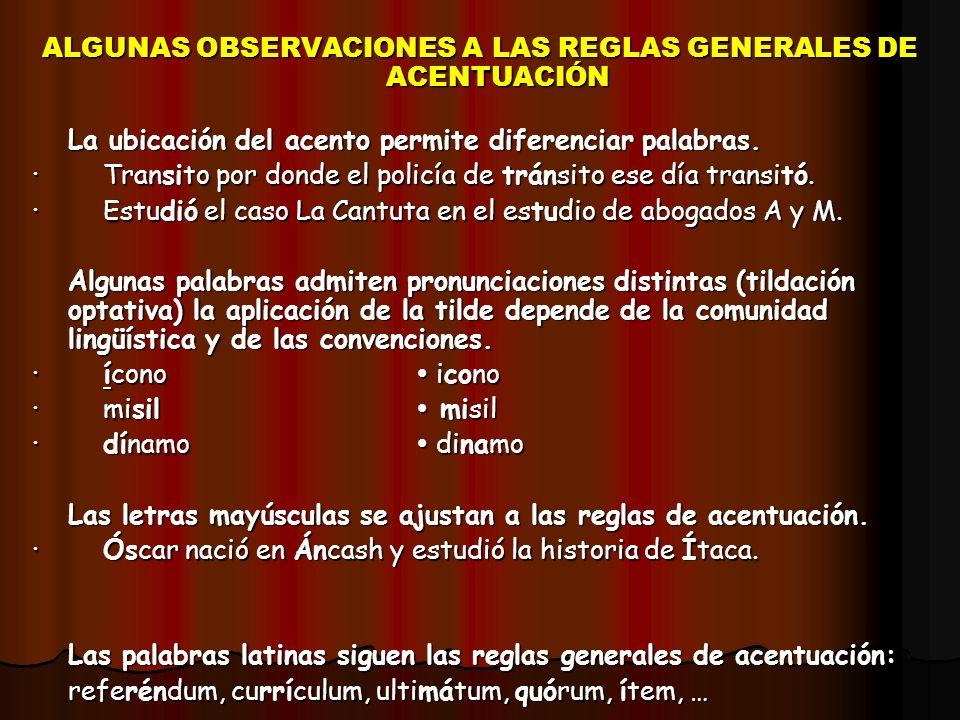ALGUNAS OBSERVACIONES A LAS REGLAS GENERALES DE ACENTUACIÓN