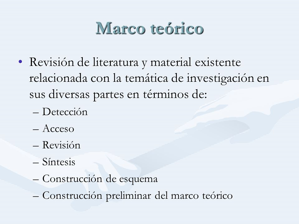 Marco teórico Revisión de literatura y material existente relacionada con la temática de investigación en sus diversas partes en términos de: