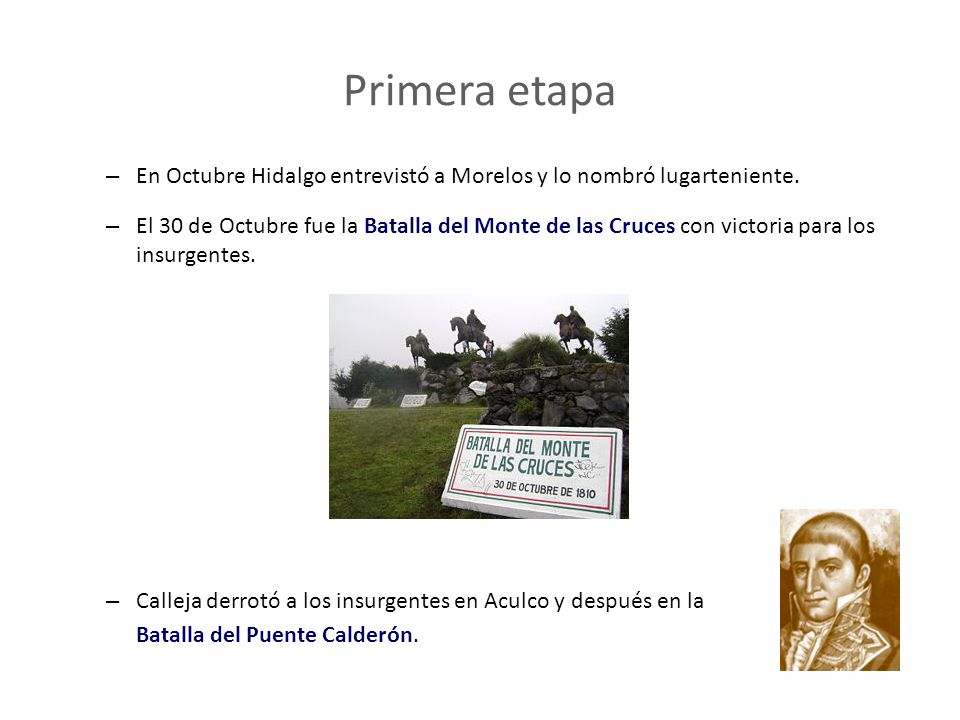Primera etapa En Octubre Hidalgo entrevistó a Morelos y lo nombró lugarteniente.