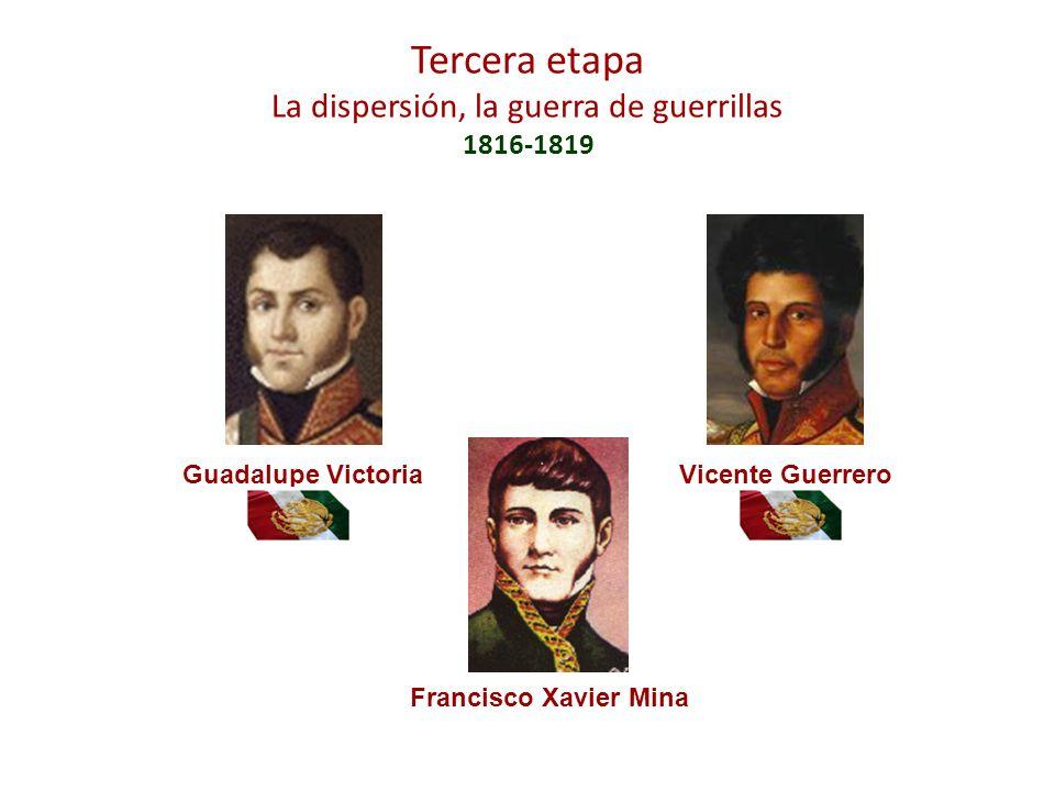 Tercera etapa La dispersión, la guerra de guerrillas 1816-1819