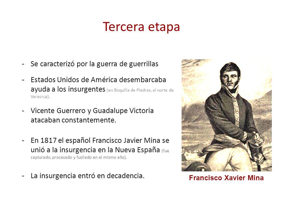 Tercera etapa Se caracterizó por la guerra de guerrillas
