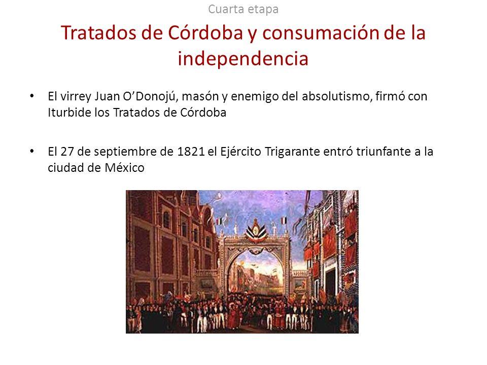 Cuarta etapa Tratados de Córdoba y consumación de la independencia