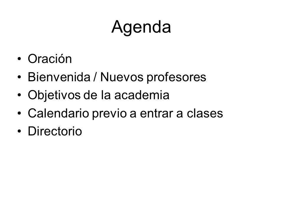Agenda Oración Bienvenida / Nuevos profesores Objetivos de la academia