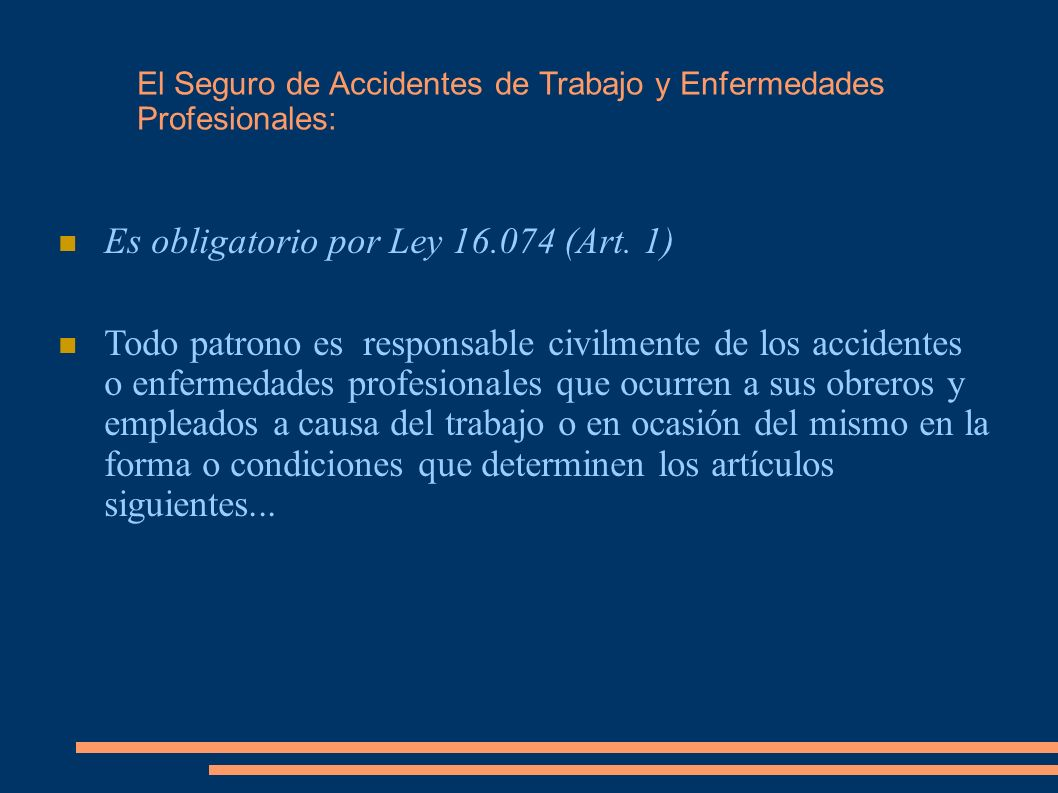 Es obligatorio por Ley 16.074 (Art. 1)