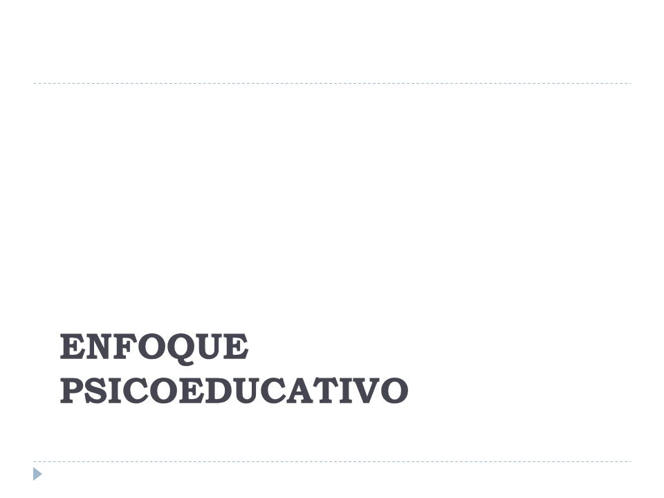 ENFOQUE PSICOEDUCATIVO