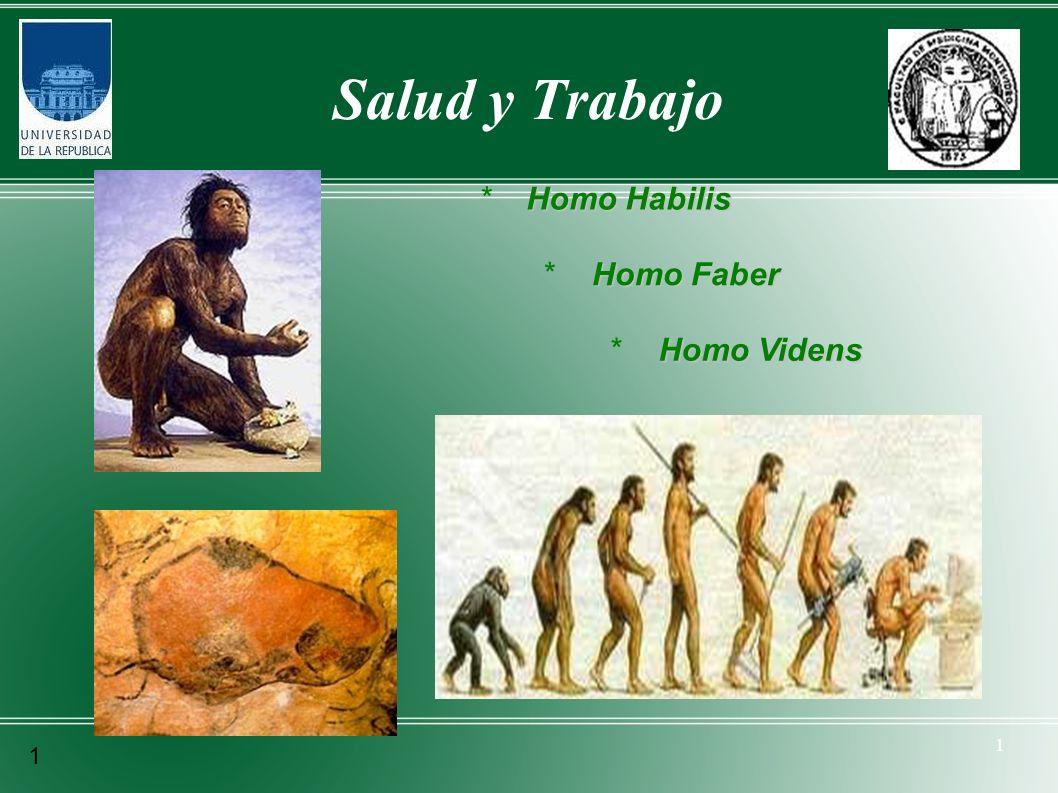 Salud y Trabajo * Homo Habilis * Homo Faber * Homo Videns 1