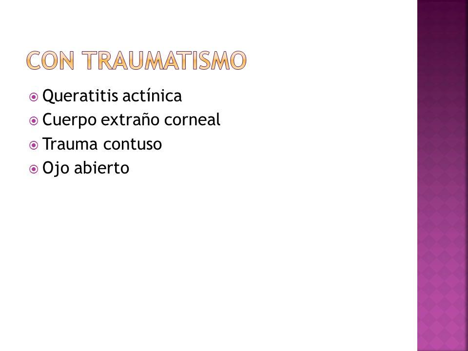 Con traumatismo Queratitis actínica Cuerpo extraño corneal