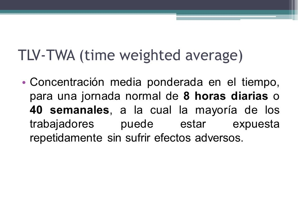 TLV-TWA (time weighted average)