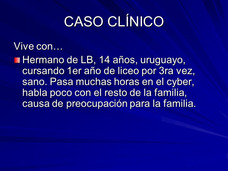 CASO CLÍNICO Vive con…