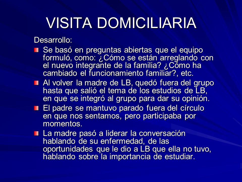 VISITA DOMICILIARIA Desarrollo: