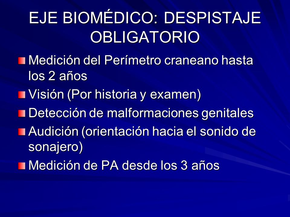 EJE BIOMÉDICO: DESPISTAJE OBLIGATORIO