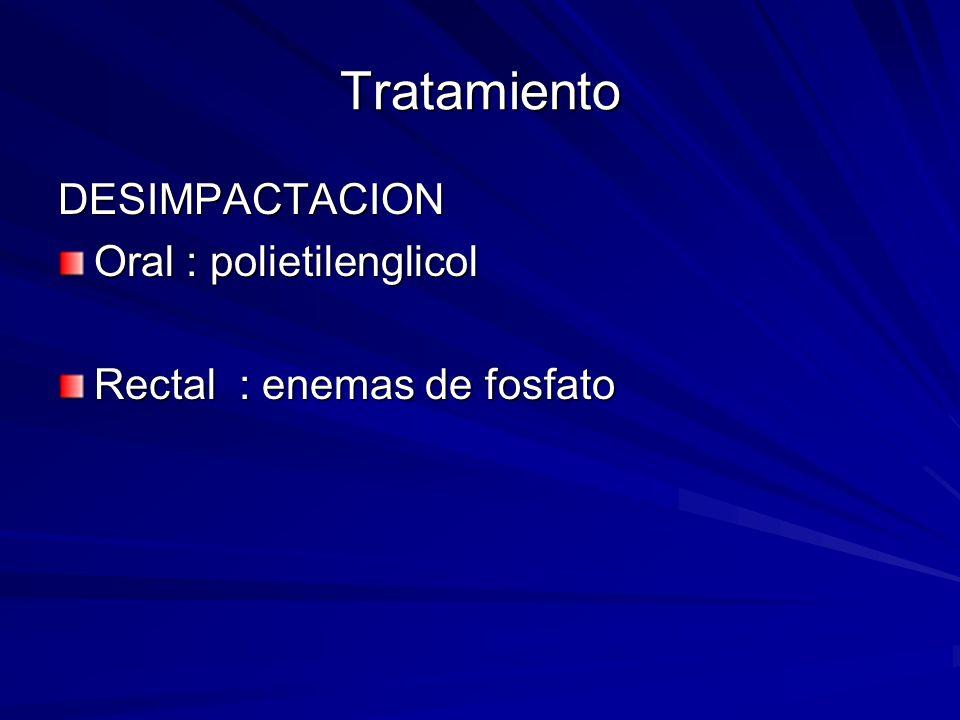 Tratamiento DESIMPACTACION Oral : polietilenglicol