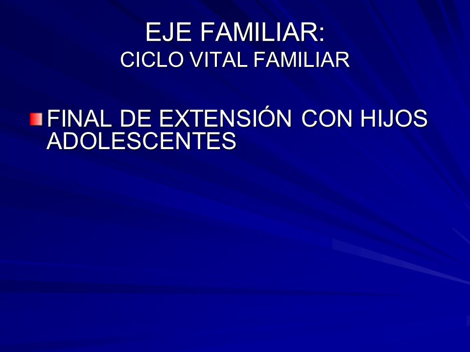 EJE FAMILIAR: CICLO VITAL FAMILIAR