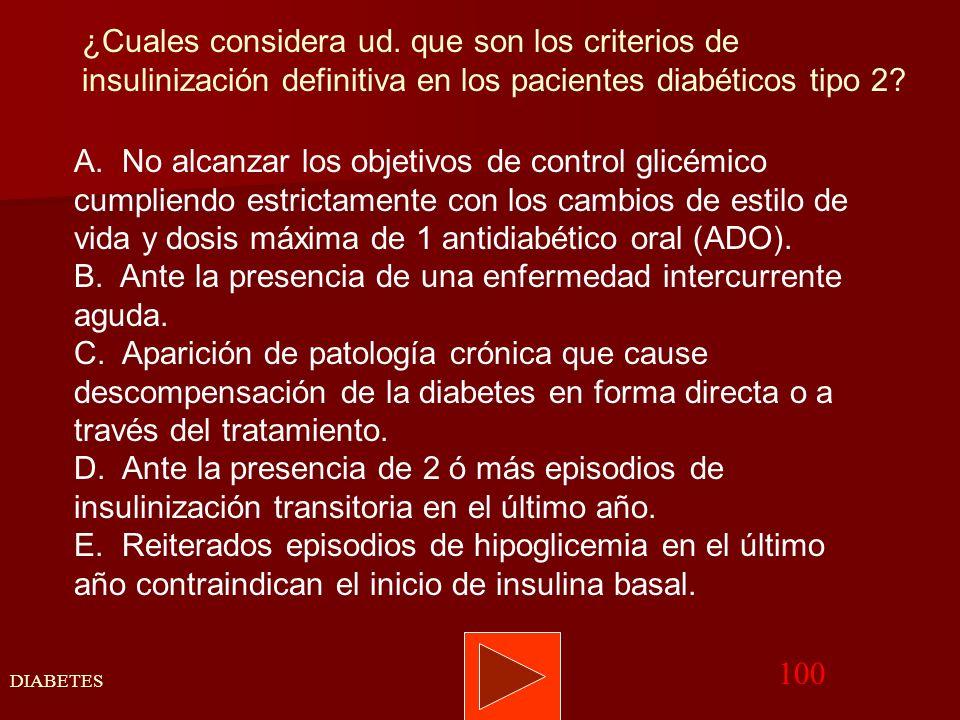 B. Ante la presencia de una enfermedad intercurrente aguda.