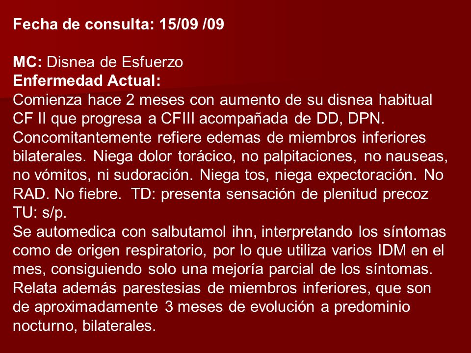 Fecha de consulta: 15/09 /09 MC: Disnea de Esfuerzo. Enfermedad Actual:
