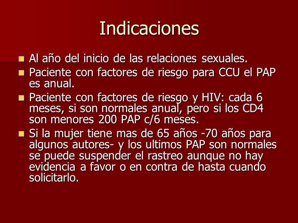 Indicaciones Al año del inicio de las relaciones sexuales.