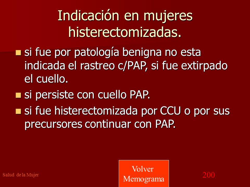 Indicación en mujeres histerectomizadas.