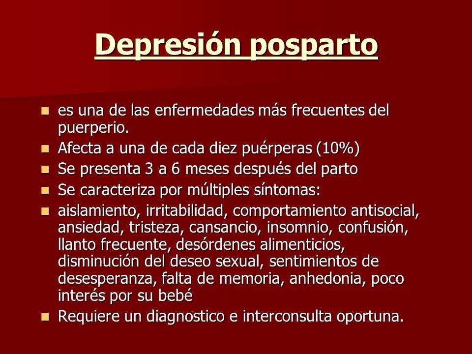 Depresión posparto es una de las enfermedades más frecuentes del puerperio. Afecta a una de cada diez puérperas (10%)