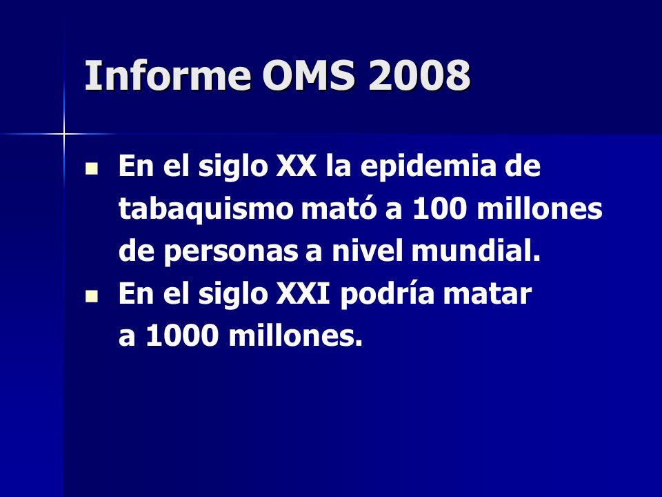 Informe OMS 2008 En el siglo XX la epidemia de