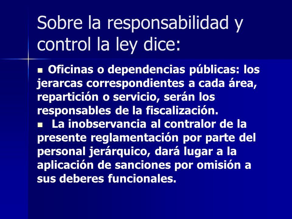 Sobre la responsabilidad y control la ley dice: