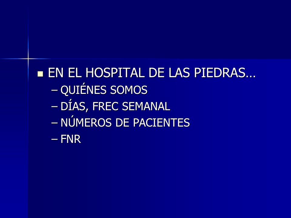 EN EL HOSPITAL DE LAS PIEDRAS…