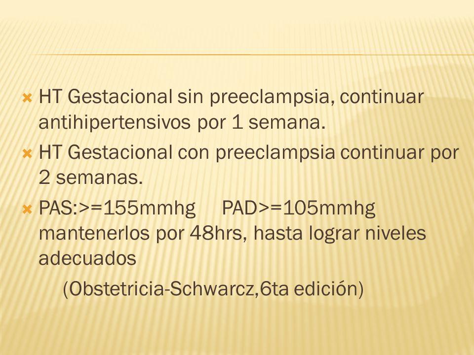 HT Gestacional sin preeclampsia, continuar antihipertensivos por 1 semana.