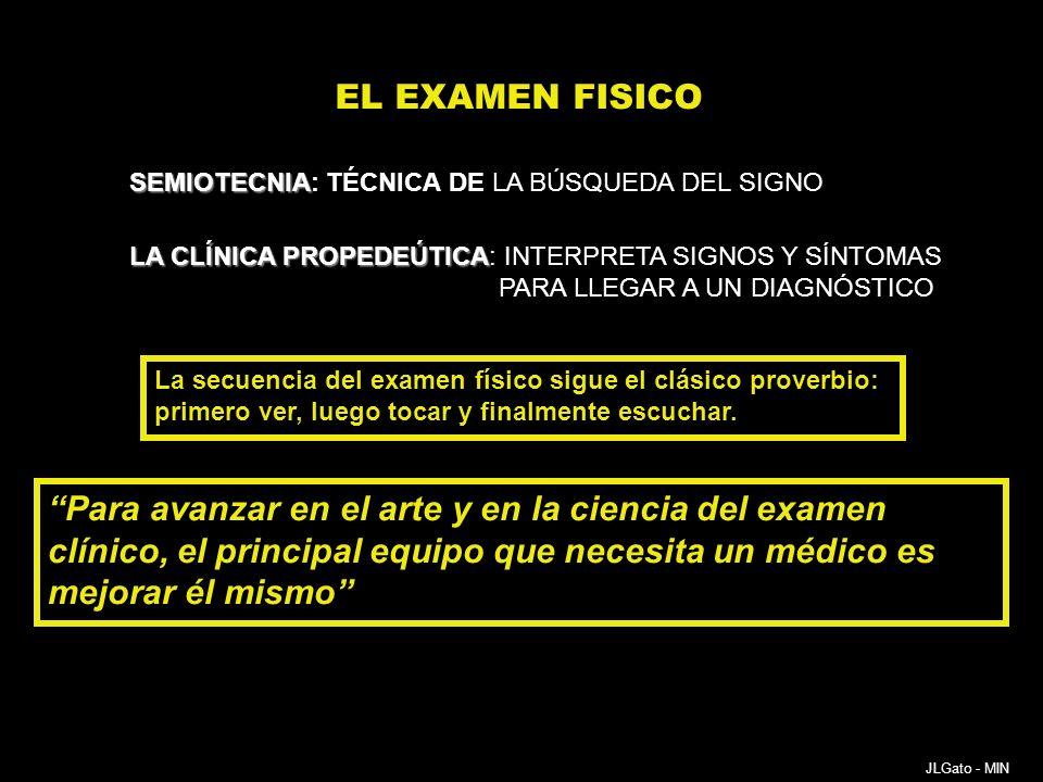 EL EXAMEN FISICO SEMIOTECNIA: TÉCNICA DE LA BÚSQUEDA DEL SIGNO. LA CLÍNICA PROPEDEÚTICA: INTERPRETA SIGNOS Y SÍNTOMAS.