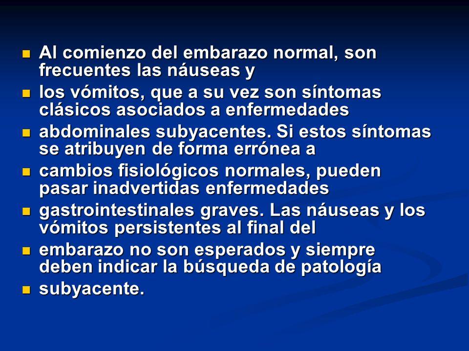 Al comienzo del embarazo normal, son frecuentes las náuseas y