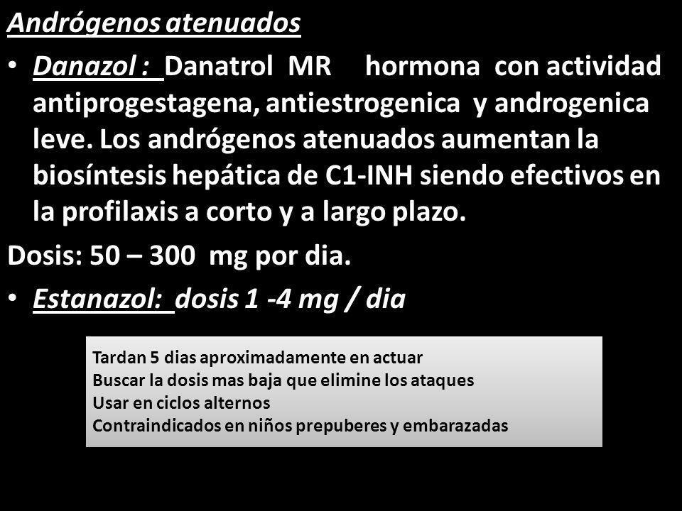 Estanazol: dosis 1 -4 mg / dia