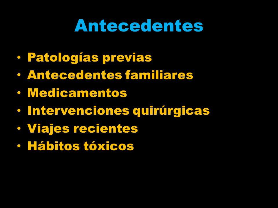 Antecedentes Patologías previas Antecedentes familiares Medicamentos