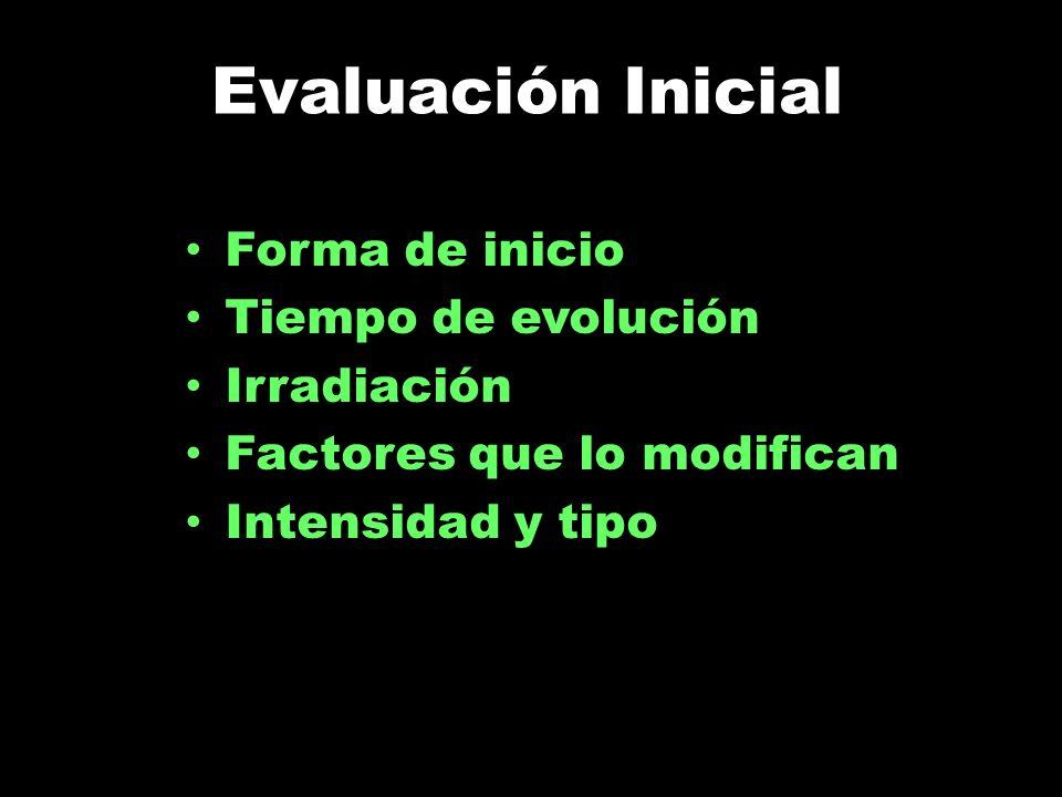 Evaluación Inicial Forma de inicio Tiempo de evolución Irradiación