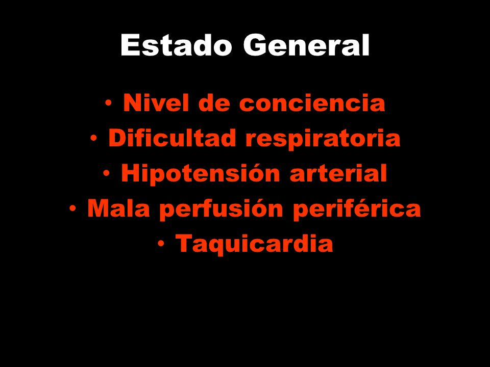 Estado General Nivel de conciencia Dificultad respiratoria
