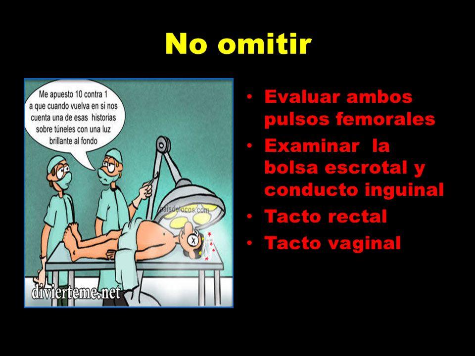 No omitir Evaluar ambos pulsos femorales